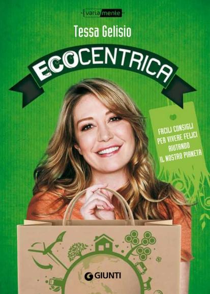 Ecocentrica, di Tessa Gelisio